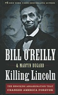 Killing Lincoln: The Shocking Assassination That Changed America Forever (Large Print) Cover