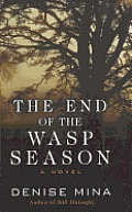 The End of the Wasp Season (Large Print)