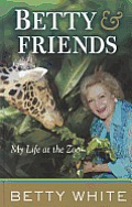 Betty & Friends: My Life at the Zoo (Large Print)