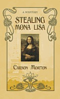 Stealing Mona Lisa A Mystery