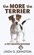 The More the Terrier (Large Print) (Pet Rescue Mystery)
