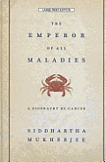 The Emperor of All Maladies: A Biography of Cancer Cover