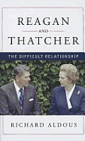 Reagan and Thatcher: The Difficult Relationship (Large Print)