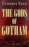 The Gods of Gotham (Large Print) (Thorndike Press Large Print Historical Fiction) Cover
