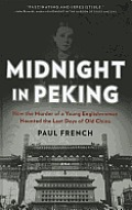 Midnight in Peking: How the Murder of a Young Englishwoman Haunted the Last Days of Old China (Large Print)