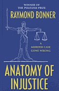 Anatomy of Injustice: A Murder Case Gone Wrong (Thorndike Press Large Print Crime Scene)