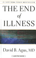 The End of Illness (Large Print) (Thorndike Press Large Print Health, Home & Learning)