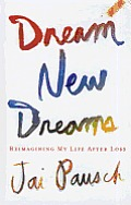Dream New Dreams: Reimagining My Life After Loss (Large Print)