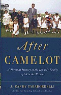 After Camelot: A Personal History of the Kennedy Family - 1968 to the Present (Large Print)