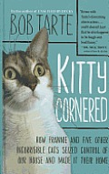 Kitty Cornered: How Frannie and Five Other Incorrigable Cats Seized Control of Our House and Made It Their Home (Large Print) (Thorndike Nonfiction) Cover