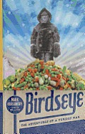 Birdseye: The Adventures of a Curious Man