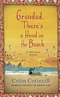 Grandad, There's a Head on the Beach (Jimm Juree Mystery)