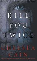 Kill You Twice: An Archie Sheridan/Gretchen Lowell Novel (Large Print) (Thorndike Crime Scene)