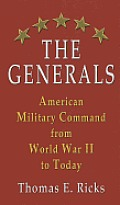 The Generals: American Military Command from World War II to Today (Large Print)