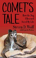 Comet's Tale: How the Dog I Rescued Saved My Life (Large Print) (Thorndike Nonfiction)