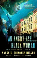An Angry-Ass Black Woman (Thorndike Press Large Print African American Series) Quinones Karen E. Miller