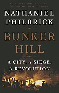 Bunker Hill: A City, a Siege, a Revolution (Large Print)