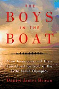 The Boys in the Boat: Nine Americans and Their Epic Quest for Gold at the 1936 Berlin Olympics (Large Print)
