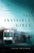 The Invisible Girls: A Memoir (Large Print)
