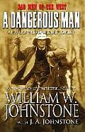 "A Dangerous Man: A Novel of William ""Wild Bill"" Longley (Bad Men of the West)"