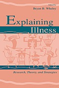 Explaining Illness: Research, Theory, and Strategies