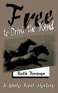 Free to Drink the Wind: A Misty West Mystery