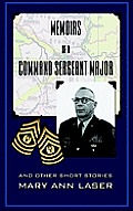 Memoirs of A Command Sergeant Major And Other Short Stories