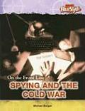 Spying and the Cold War (On the Front Line)