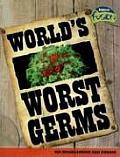 World's Worst Germs: Microorganisms and Disease