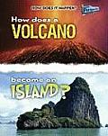 How Does It Happen #1: How Does a Volcano Become an Island?