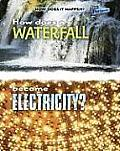 How Does A Waterfall Become Electricity