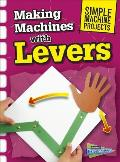 Making Machines with Levers (Simple Machine Projects)