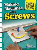 Making Machines with Screws (Simple Machine Projects)