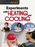 Experiments with Heating and Cooling (Read and Experiment)
