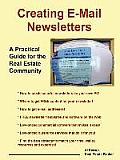 Creating E-mail Newsletters - A Practical Guide for the Real Estate Community