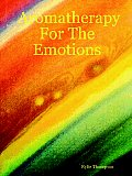 Aromatherapy for the Emotions