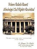 Where Rebels Roost... Mississippi Civil Rights Revisited