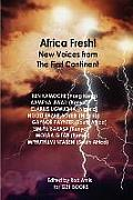 Africa Fresh! New Voices from the First Continent