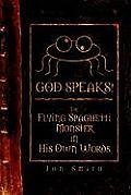 God Speaks! the Flying Spaghetti Monster in His Own Words