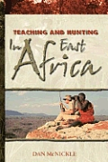 Teaching & Hunting In East Africa