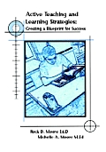 Active Teaching and Learning Strategies: Creating a Blueprint for Success