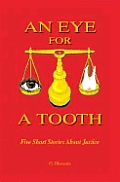 An Eye for a Tooth: Five Short Stories about Justice