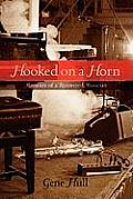 Hooked on a Horn: Memoirs of a Recovered Musician