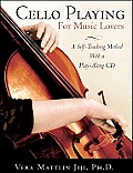 Cello Playing for Music Lovers A Self Teaching Method