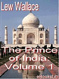 The Prince of India: Volume 1