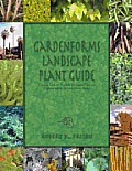 Gardenforms Landscape Plant Guide:Commonly Used and Available Ornamental Plants for California and the Western United States