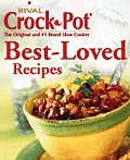 Rival Crock Pot Best Loved Slow Cooker Recipes