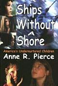 Ships Without a Shore Americas Undernurtured Children