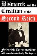 Bismarck and the Creation of the Second Reich