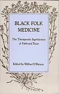Black Folk Medicine: The Therapeutic Significance of Faith and Trust
